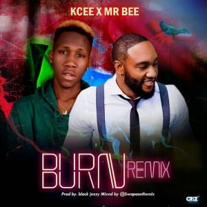 Kcee - Burn (Remix) ft. Mr Bee